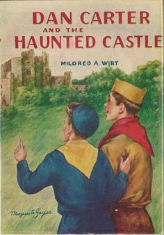 Dan Carter and the Haunted Castle | Mildred Wirt Benson Collection | Iowa Digital Library