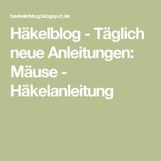 Häkelblog - Täglich neue Anleitungen: Mäuse - Häkelanleitung