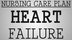 Nursing Care Plan | Heart Failure