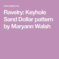 Ravelry: Keyhole Sand Dollar pattern by Maryann Walsh