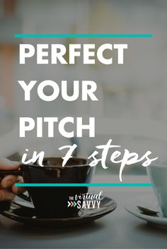 Perfect Your Pitch in Seven Steps