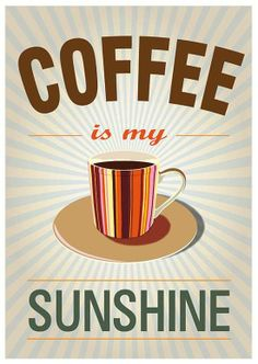 Coffee is my Sunshine! My day does not start until I've had my coffee Coffee Talk, Coffee Is Life, I Love Coffee, My Coffee, Coffee Drinks, Morning Coffee, Coffee Cups, Sunday Morning, Coffee Break