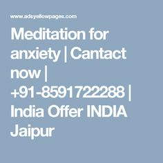 Meditation for anxiety | Cantact now | +91-8591722288 | India Offer INDIA Jaipur