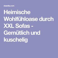 Heimische Wohlfühloase durch XXL Sofas - Gemütlich und kuschelig