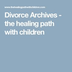 Divorce Archives - the healing path with children