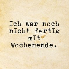 Wochenende - Famous Last Words Inspirierender Text, Quotes For Shirts, Letters Of Note, Words Quotes, Sayings, Monday Quotes, Word Up, True Words, Quote Of The Day