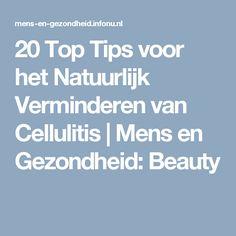 20 Top Tips voor het Natuurlijk Verminderen van Cellulitis | Mens en Gezondheid: Beauty