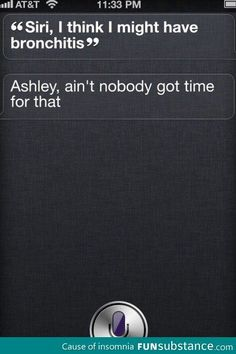 Siri WIN!  Ain't nobody got time for that!