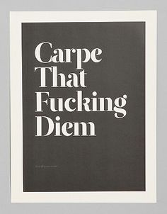 College Freshman Housewarming Gifts for Their Dorm:  Carpe That Diem Print by Wordboner for Society6 @ Urban Outfitters