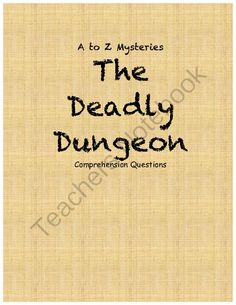 a to z mysteries: The Deadly Dungeon comprehension questions from Eliza D's shop on TeachersNotebook.com - (20 pages) - Comprehension Questions for a to z mysteries The Deadly Dungeon