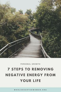 7 Steps To Removing Negative Energy From Your Life | Personal Growth & Development | Self-Care Tips | Life Advice | Mindfulness