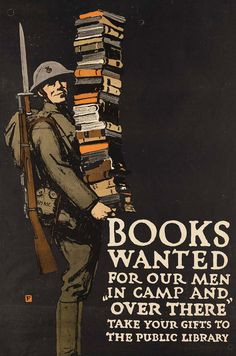 """books wanted for our men in camp and """"over there"""", take your gifts to the public library"""