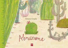 """Libro Abrázame de S.M.    Un libro que nos encanta en clase es """"Abrázame"""" de Simona Ciraolo de la editorial SM. Felipe pertenece a una gra..."""