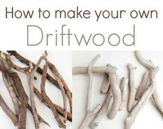 How to Make your own Driftwood: