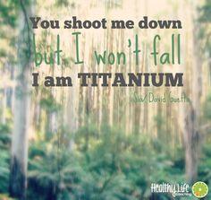 I am Titanium  Healthy Life Coaching www.healthylifecoaching.com.au  #titanium