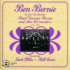 Ben & His Orchestra Bernie - Sweet Georgia and Other Hot Numbers