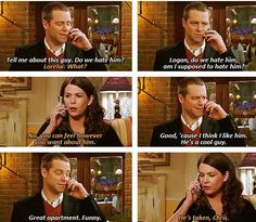Christopher: Tell me about this guy. Do we hate him? Lorelai: What? Christopher: Logan, do we hate him, am I supposed to hate him? Lorelai: No you can feel however you want about him. Christopher: Great, cause I think I like him. He's a cool guy. Great apartment. Funny. Lorelai: He's taken, Chris.