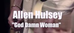 Allen Hulsey - God Damn Woman // Groovypedia Studio Sessions   http://www.nouvart.net/allen-hulsey-god-damn-woman-groovypedia-studio-sessions/