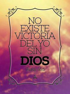 No existe victoria del yo sin DIOS