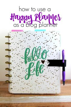 How to Use a Happy Planner As a Blog Planner