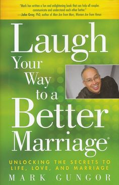 Laugh Your Way to a Better Marriage   By: Mark Gungor Such a great tool!!! Chris and I loved it