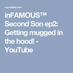 inFAMOUS™ Second Son ep2: Getting mugged in the hood! - YouTube