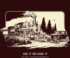 """Use It Or Lose It"" - artwork #jalopy #train #wreck"
