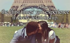 we still experience those first times and have a life of them to come :)