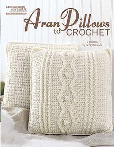 Leisure Arts - Aran Pillows to Crochet, $7.95 (http://www.leisurearts.com/products/aran-pillows-to-crochet.html)