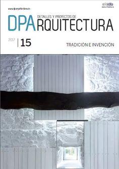 DPArquitectura nº15 Más información: https://www.dparquitectura.es/kiosco/revista15#.WOeAzfnyhaS