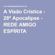 A Visão Crística - 28º Apocalipse - REDE AMIGO ESPÍRITA