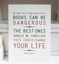 Yes!  Life changing, mood altering, laughter and tears producing...books!