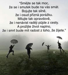 Tak to má být. Powerful Words, True Words, Funny Photos, Forgiveness, Self Love, Quotations, Reiki, Inspirational Quotes, Wisdom
