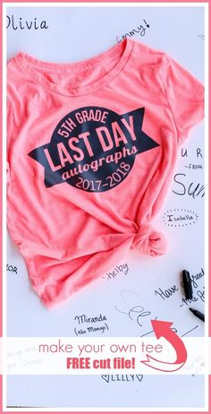make your own Last Day of School Autograph Tee with this FREE cut file!! - - Sugar Bee Crafts