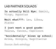 """It depends on what we're doing, sometimes I'm """"Bill Nye"""" other times it's """"I just want a good grade"""" and then there are the rare occasions if """"wait what?"""""""