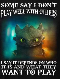 Depends what you want to play Fantasy Dragon, Dragon Art, Dragon Quotes, Dragons, Toothless Dragon, Beautiful Dragon, Dragon Pictures, Dragon's Lair, Httyd