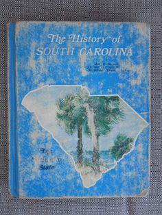 The History of South Carolina   Mary C. Simms Oliphant  Publisher: Laidlaw Brothers (1977)   Language: English   ISBN-10: 0844567922   ISBN-13: 978-0844567921   My School Textbook!  :)