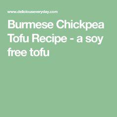Burmese Chickpea Tofu Recipe - a soy free tofu