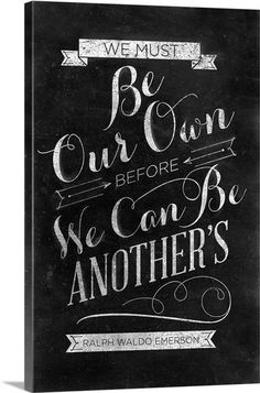 We must be our own before we can be another's. - Ralph Waldo Emerson. via @greatbigcanvas at GreatBIGCanvas.com.