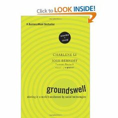 Groundswell, Expanded and Revised Edition: Winning in a World Transformed by Social Technologies: Amazon.co.uk: Josh Bernoff, Charlene Li: Books