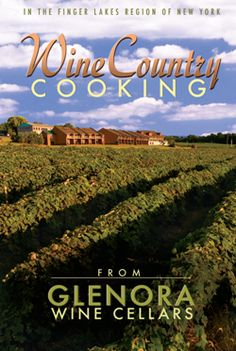 Wine Country Cooking from Glenora Wine Cellars - Glenora Executive Chef, Orlando Rodriguez, created these exquisite wine country recipes.  He collaborated with Glenora winemaker, Steve DiFrancesco, to find the perfect wine pairiing for each one.  Each chapter in the book features a different wine varietal starting with recipes for White Wine varietals, Red Wines, Special Occasion Wines, and finishing with Picnic Wines. #glenorawine #flxwine #veraisons #flxfood