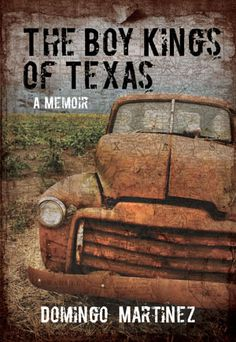 The Boy Kings of Texas: A Memoir  Since many of my ancestors came from there (Matamoros/Brownsville), I think I have to read this.
