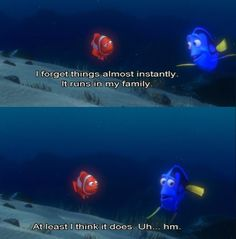 Finding Nemo, lol this is sooo me. I forget things all the time Disney Movies To Watch, Disney Animated Movies, Funny Disney Memes, Disney Quotes, Kid Movies, Family Movies, Disney Images, Disney Pictures, Disney Dream