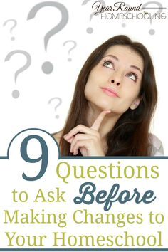 9 Questions to Ask Before Making Changes to Your Homeschool - By Richele McFarlin