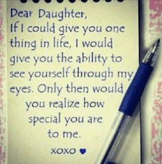 dear daughter love quotes family cute quote heart family quote family quotes letter xoxo pen I love my girls! A and Z love mom xoxo Mother Daughter Quotes, I Love My Daughter, My Beautiful Daughter, My Love, Mother Quotes, Daughter Sayings, Birthday Quotes For Daughter, Three Daughters, Love Your Daughter Quotes