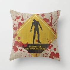 Beware of The Walking Dead Throw Pillow by Misery - $20.00