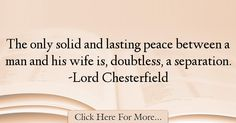 Lord Chesterfield Quotes About Peace - 53132