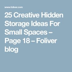 25 Creative Hidden Storage Ideas For Small Spaces – Page 18 – Foliver blog