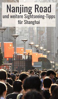 Die Einkaufsstraße Nanjing Road ist eine der Sehenswürdigkeiten in Shanghai, China. Weitere Sightseeing-Tipps, Besichtigungs-Empfehlungen und Reisetipps für Shanghai im Blogbeitrag. *klick* #china #abenteuer #shanghai Nanjing, Shanghai, Chinese Art, Dubai, China, Mat, Highlights, Wanderlust, Happiness