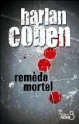 Critiques, citations, extraits de Remède mortel de Harlan Coben. Pas grand chose…
